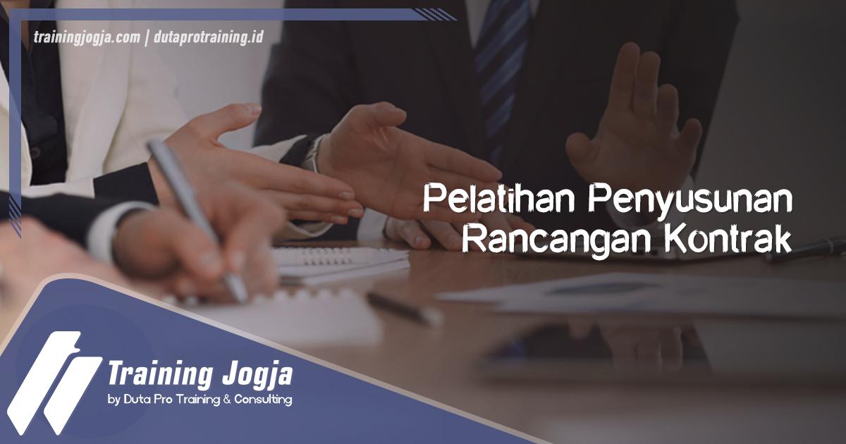 Info Pelatihan Penyusunan Rancangan Kontrak di Jogja Pusat Pelatihan SDM Murah Terbaru Bulan Tahun Ini Diskon Biaya