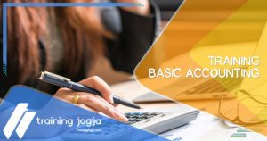 Training Basic Accounting di Jogja Pusat Pelatihan SDM Murah Terbaru Bulan Tahun Ini Diskon Biaya