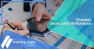 Training Training Akuntansi Perbankan di Jogja Pusat Pelatihan SDM Murah Terbaru Bulan Tahun Ini Diskon Biaya