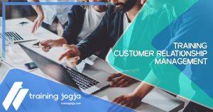 Training Training Customer Relationship Management di Jogja Pusat Pelatihan SDM Murah Terbaru Bulan Tahun Ini Diskon Biaya